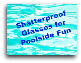 shatterproof glasses for poolside drinks