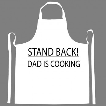 Stand Back Dad is Cooking Apron