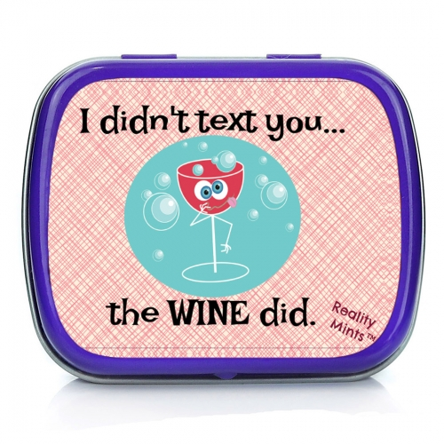 I Didn't Text You The Wine Did Mints