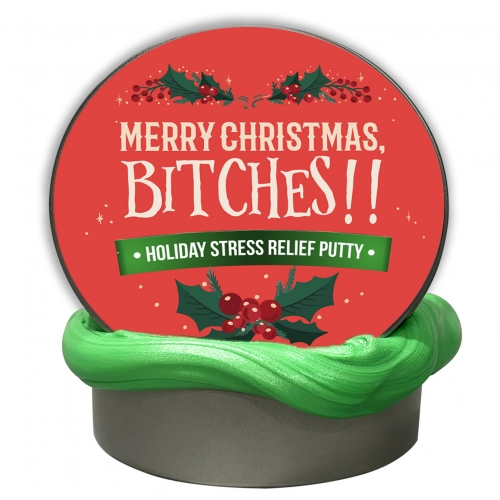 Merry Christmas, Bitches Putty