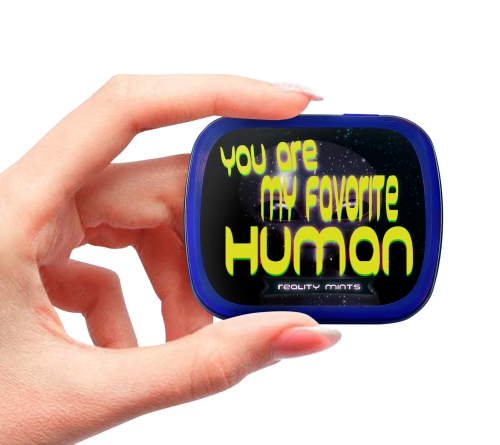 You Are My Favorite Human Mints