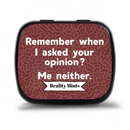 Remember When I Asked Your Opinion Mints