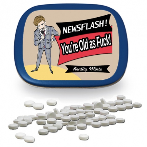 Newsflash! You're Old as F*ck Mints