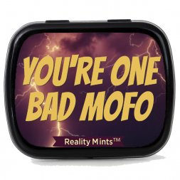 You're One Bad Mofo Mints