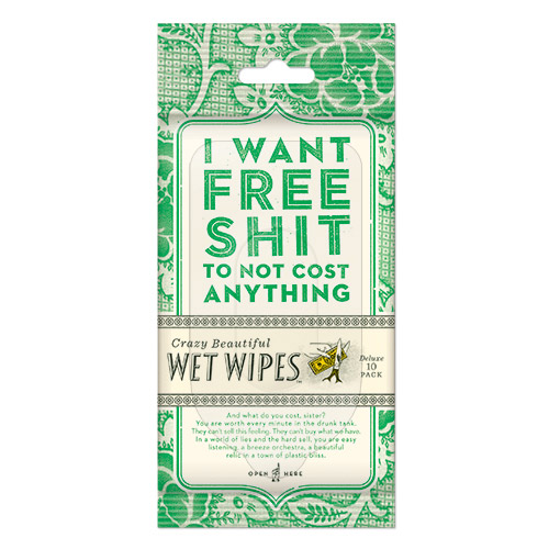 I Want Free Shit To Not Cost Anything Wet Wipes