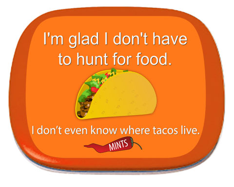Don't Know Where Tacos Live Mints