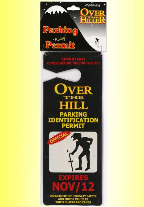 Over The Hill Parking Permit