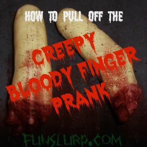 Classic Pranks: How to Pull Off the Creepy Bloody Finger Prank