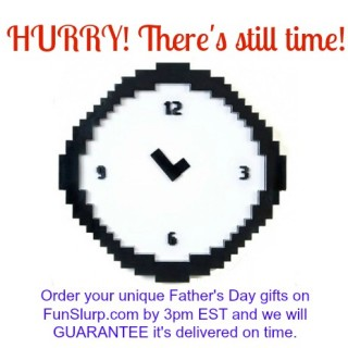 Hurry! There's still time to buy an AWESOME Father's Day Gift!