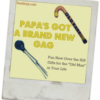 Over the Hill Gifts: Papa's Got a Brand New Gag