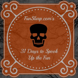 FunSlurp.com's 31 Days to Spook Up the Fun: Day 1